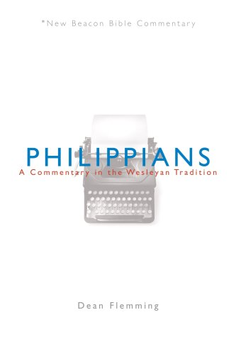 NBBC, Philippians: A Commentary in the Wesleyan Tradition (New Beacon Bible Commentary) Dean Flemming
