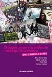 img - for El espacio urbano y su producci n como lugar de la memoria book / textbook / text book