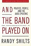 img - for And the Band Played On : Politics, People, and the AIDS Epidemic, 20th-Anniversary Edition 2ND EDITION book / textbook / text book