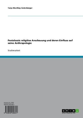 Pestalozzis religiöse Anschauung und deren Einfluss auf seine Anthropologie (German Edition)