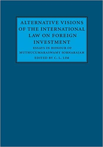 alternative visions of the international law on foreign investment  alternative visions of the international law on foreign investment essays in honour of muthucumaraswamy sornarajah