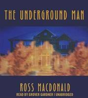 The Underground Man (Lew Archer Novels (Audio)) by Blackstone Pub