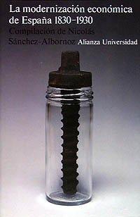 La modernización económica en España, 1830-1930 Alianza Universidad Au: Amazon.es: Sánchez Albornoz, Nicolás: Libros