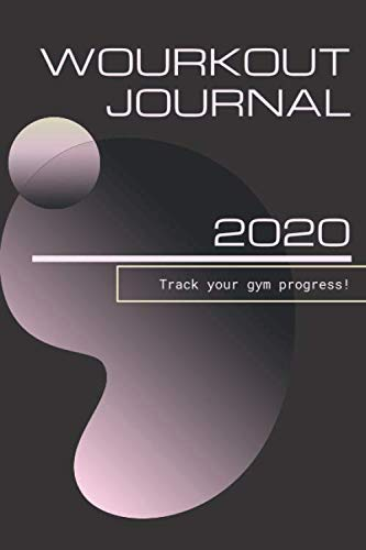 Workout journal for women 2020: Black Fitness Log Book to Record Excercises, Sets, Reps, Waights Track Calories and More - 120 pages 6x9 - Matte Softcover (Workout Logbooks)