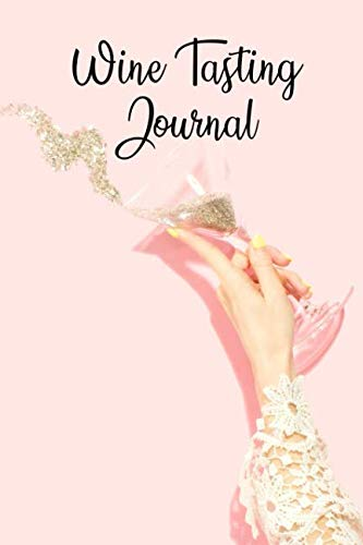 Wine Tasting Journal: Wine Review Journal: 6x9 Inches, 120 Custom Pages by Amy's Notebooks & Journals