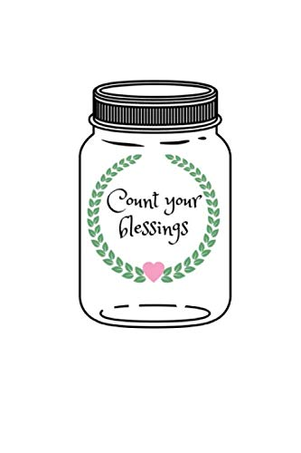Count your blessings: Gratitude Quote Notebook/Journal/Diary (6 x 9) 120 Line pages