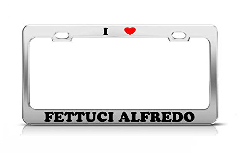 I HEART FETTUCI ALFREDO Food Fruit Vegetable Metal Tag License Plate Frame