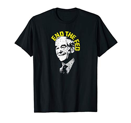 Official Dr. Ron Paul End The Fed Libertarian T-Shirt