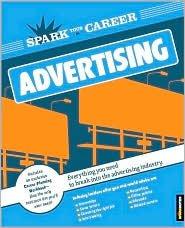 Spark Your Career in Advertising (SparkNotes) [Paperback] by Randi Zuckerberg