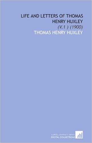 Book Life and Letters of Thomas Henry Huxley: (V.1 ) (1900)