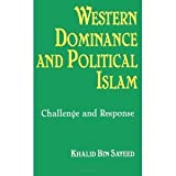 Western Dominance and Political Islam : Challenge and Response, Sayeed, Khalid Bin, 0791422658