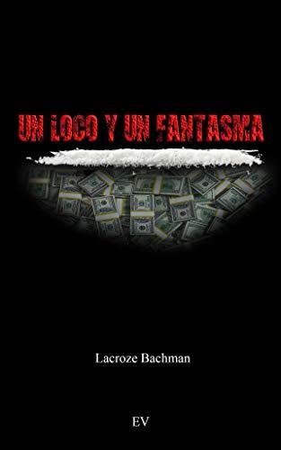 Un Loco y un Fantasma por Lacroze Bachman