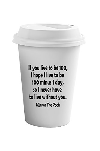 "Style In Print ""If You Live To Be 100 -Winnie The Pooh"" Funny Spiritual Coffee Ceramic Tumbler 11oz"