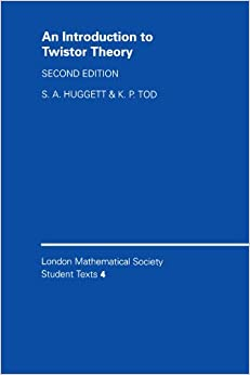 An Introduction to Twistor Theory (London Mathematical Society Student Texts)