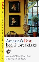 Bed & Breakfasts and Country Inns: America's Best: Over 2000 Delightful Places to Stay in All 50 States (Bed & Breakfasts & Country Inns)