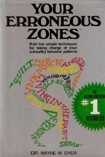 Your Erroneous Zones by Dyer Wayne W. (1976-05-01) Hardcover