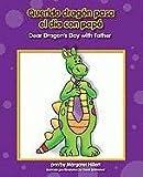 Querido Dragon Pasa el Dia con Papa/Dear Dragon's Day with Father, Margaret Hillert, 159953360X