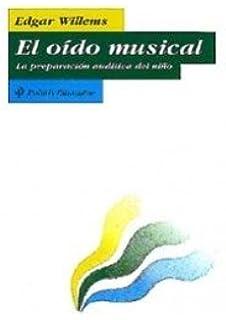 El oido musical / Musical Ear (Spanish Edition)