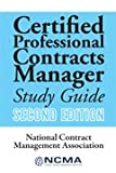 Certified Professional Contracts Manager (CPCM) Study Guide, Second Editionÿÿ, CPCM, Fellow and John W. Wilkinson, EdD, CPCM, Fellow Margaret G. Rumbaugh, 0982838522