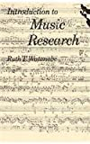 img - for Introduction to Music Research by Ruth T. Watanabe (1967-05-25) book / textbook / text book