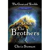 The Brothers:  A Novel (The Great and Terrible, Volume 1 -- Prologue)
