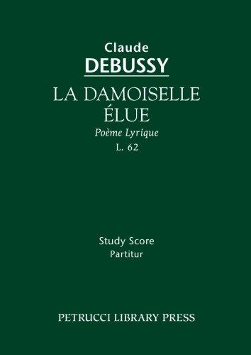 La Damoiselle elue, L.62 Study score  [Claude Debussy - Dante Gabriel Rossetti] (Tapa Blanda)