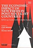 The Economic Impact of New Firms in Post-Socialist Countries : Bottom-up Transformation in Eastern Europe, , 1858981212