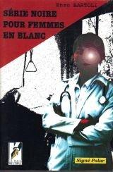 Série noire pour femmes en blanc par Enzo Bartoli