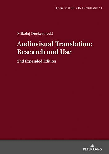 Audiovisual Translation  Research and Use: 2nd Expanded Edition (Lodz Studies in Language Book 53) por Mikolaj Deckert
