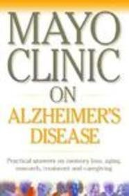 Mayo Clinic On Alzheimers Disease  Mayo Clinic Health Information   2003 10 04