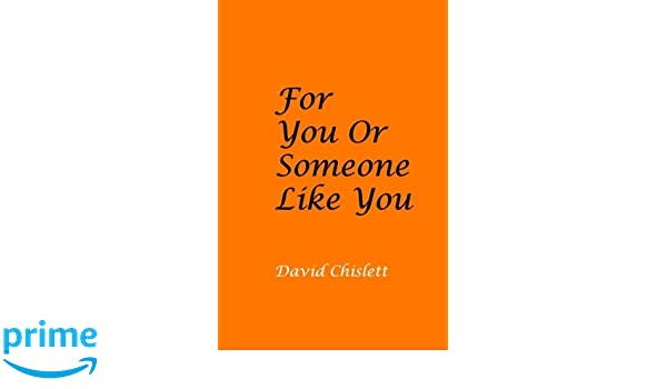 For You Or Someone Like You David Chislett 9780620511162 Amazon
