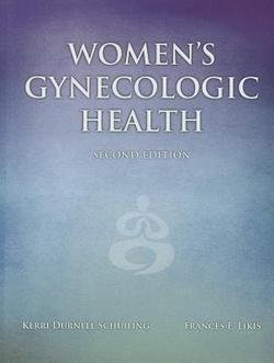 Kerri Durnell Schuiling: Women's Gynecologic Health (Hardcover - Revised Ed.); 2011 Edition