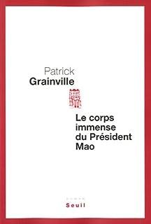 Le corps immense du président Mao, Grainville, Patrick