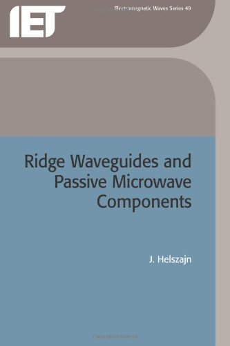 Ridge Waveguides and Passive Microwave Components (IEE Electromagnetic Waves Series, 49)