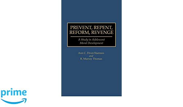 Amazon com: Prevent, Repent, Reform, Revenge: A Study in
