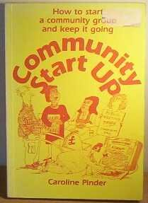 Community Start Up: How to Start a Community Group and Keep it Going