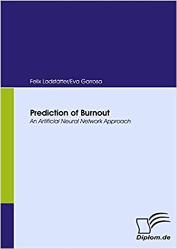 Prediction of Burnout: An Artificial Neural Network Approach: Felix