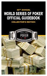 - 40th Annual World Series of Poker Offical Guidebook