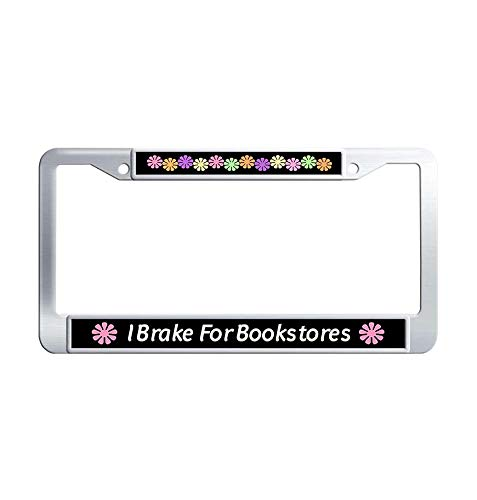 Toanovelty I Brake for Bookstores Metal Car tag Frame, Waterproof Stainless Steel Car License Plate Holder 6' x 12' -