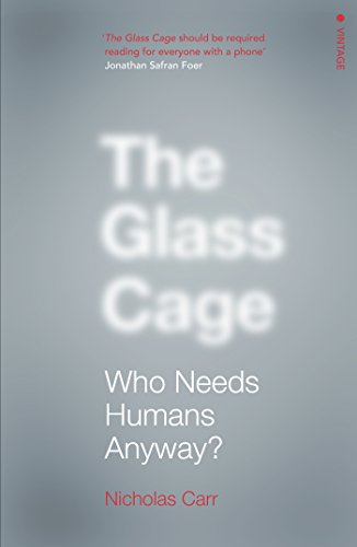 The glass cage where automation is taking us nicholas carr ebook the glass cage where automation is taking us by carr nicholas fandeluxe Choice Image