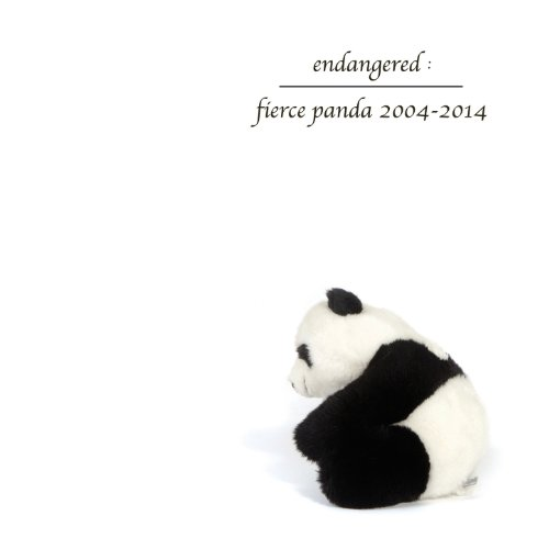 Endangered: Fierce Panda 2004-2014