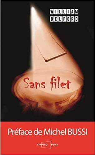 Sans Filet Amazon Fr William Belford Michel Bussi Livres