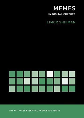 Memes in Digital Culture (The MIT Press Essential Knowledge series): In Digital Culture (MIT Press Essential Knowledge)