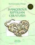 img - for Dangerous Reptilian Creatures (Encyclopedia of Danger) book / textbook / text book