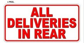 All Deliveries in Rear - Business Store Sign - Window Wall - In Delivery Store