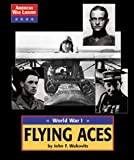 Flying Aces, John F. Wukovits, 1560068108