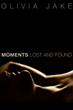 Moments Lost and Found