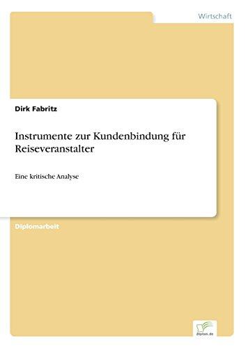 Instrumente zur Kundenbindung für Reiseveranstalter Eine kritische Analyse  [Fabritz, Dirk] (Tapa Blanda)