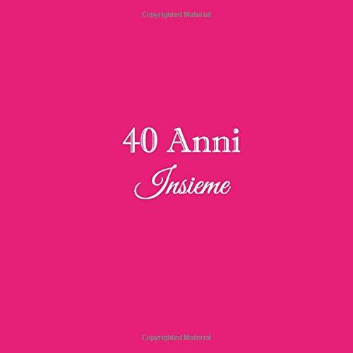 Quarantesimo Anniversario Matrimonio.40 Anni Insieme Libro Degli Ospiti 40 Anni Insieme Anniversario