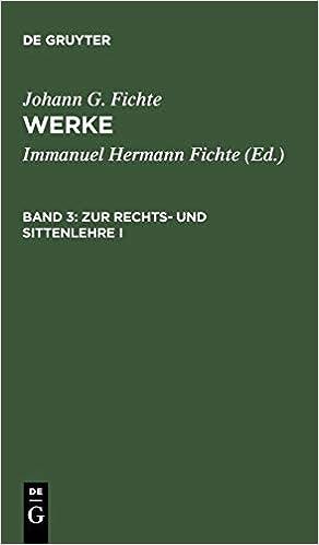 Epublibre Descargar Libros Gratis Fichtes Werke.: Zur Rechts- Und Sittenlehre I: Bd. 3 Paginas De De PDF